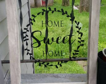 SAVE Home Sweet Home, Old Vintage Window, Primitive, Reclaimed, Decal, Unique, Wall Decor, Wall hanging, Home Sweet Home