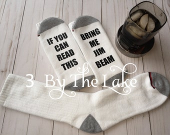 If You Can Read This, Bring Me Jim Beam OR Whiskey. Funny Personalized Men Socks