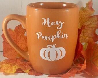 Pumpkin Mug - Hey Pumpkin - Fall Mug