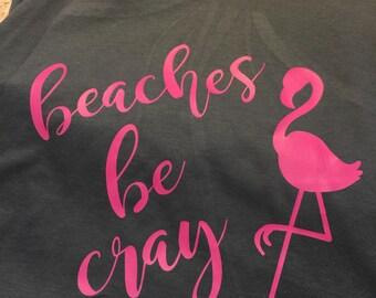 Beaches Be Cray!