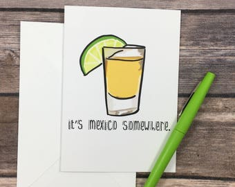 tequila card - drinking card - wasted card - it's 5 o'clock card - bachelorette card - funny friend card - birthday card - drunk card -