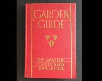 The Garden Guide: The Amateur Gardeners' Handbook - 1930 by Alpheus T. DeLaMare - BB2