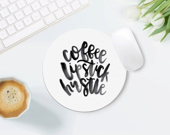 Coffee Lipstick Hustle Mouse Pad - Desk Accessories - Mouse Pad Funny - Desk Decor - Black and White Desk - Mouse Pad Round - Gift for Boss