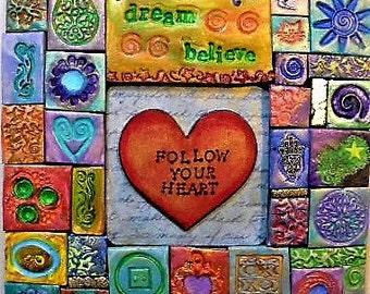 Mosaic art, follow your heart, polymer clay mosaic, original art, wallart
