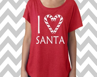 I Love Santa Dolman Off the shoulder flowy tee Funny Christmas Party Shirt Ugly Sweater Christmas Shitters Full Santa Claus Holiday Tee