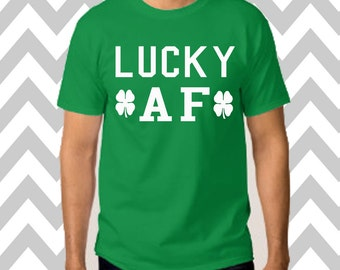 Lucky AF St. Patrick's Day Unisex T-Shirt Drinking Shirt Funny St. Patty's Day Tee Green Beer Shirt Irish Shirt Shamrock Tee Lucky Shirt