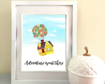 Adventure Is Out There Print - Digital Download - Printable - Up - Wall Art