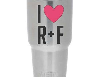 I Heart R + F for Yeti, Ozark Trail, ORCA, Tumbler, Rambler, RTIC, Auto, Car (Decal Only)