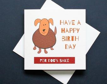 For dog's sake, happy birthday card,  dog birthday card, dog card, funny dog birthday card