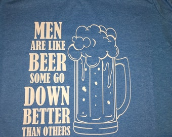 Men are like beer T-Shirt