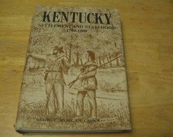 KENTUCKY Settlement and Statehood 1750 - 1800 Hardcover  – 1975