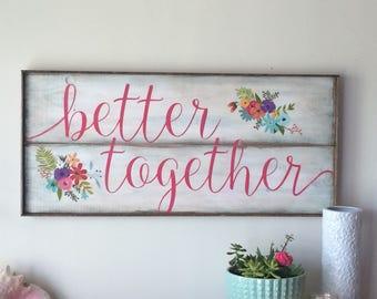 Better Together wooden framed sign