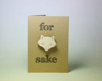 Cheeky Fox Greetings Card, Fox Brooch, Sleeping Fox Card, For Fox Sake Card, For Fox Sake, Wooden Brooch, Rude Fox Gift,Rude Fox Card,