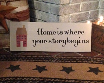 Home is where your story begins primitive wooden sign
