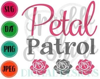 Petal Patrol SVG, DXF, JPEG, wedding party Cut File, wedding Svg file, flower girl svg, Silhouette svg, cricut svg, petal patrol dxf