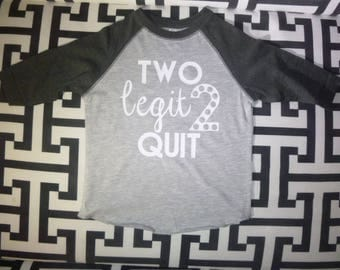 TWO legit to quit Shirt/ Second Birthday Shirt