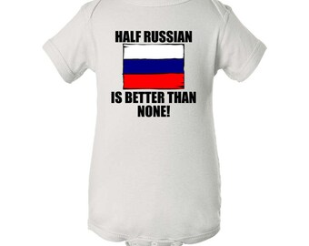 Half Russian Is Better Than None Baby Bodysuit