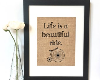 Life is beautiful ride Burlap Print // Quote // Inspirational // Saying