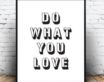 Affiche Citations, Do What You Love, Quotes Print, Typography Poster, Black And White, Digital Instant Download, Printable Wall Art