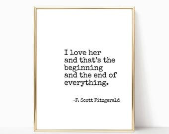 I love her and that's the beginning print- F. Scott Fitzgerald quote print, wall art, printable art, home decor, print, 8x10, 11x14, 16x20