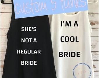 She's not a regular bride / I'm a cool bride / Set of 5 Tanks / Bridesmaids tanks / Wedding / Bachelorette Tanks / Bridesmaids Shirts