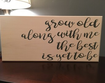 Grow old along with me the best is yet to be sign, bedroom sign, bedroom decor, home decor