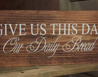 Give Is This Day Our Daily Bread
