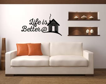 Life is better at the Cabin Cabin Vinyl Wall Quote