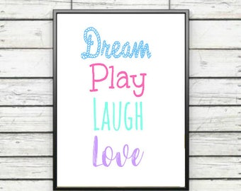 Dream Play Laugh Love PRINTABLE / 8X8, 5X7 and 8X10 / Digital Prints / Instant Download