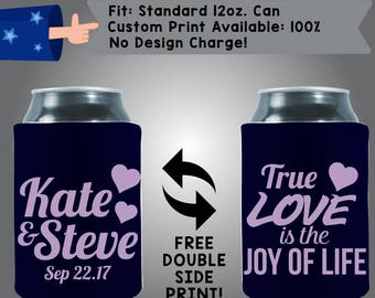 Names Date True Love is the Joy of Life Neoprene Custom Can Cooler Double Side Print (W242)