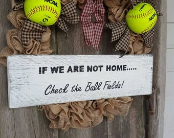 Softball Burlap Wreath,  If We Are Not Home....Check the Ball Fields,  Home Decor, Door Wreath