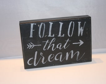 "Follow the dream 6"" x 9"" x 1.5"" Wood Plaque"
