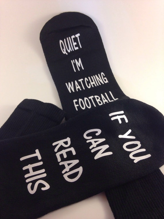 Socks If You Can Read This ... Quiet I'm watching football