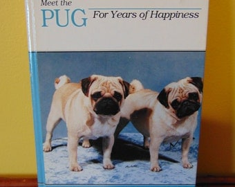 Meet The Pug  , Louise V Gore with Marcy Heathman  , 1990  , OOP  , For Years of Happiness
