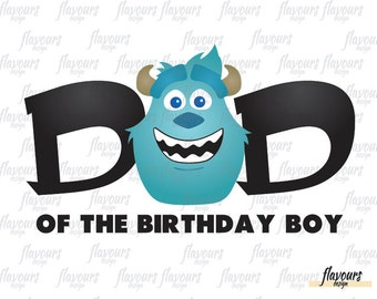 Dad Of The Birthday Boy - Sulley Monster Inc - INSTANT DOWNLOAD -  Birthday Printable Iron on Transfer