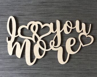 I Love You More, Wood, Sign, Wall Decor, Home Decor, Bedroom, Heart, Laser, Cut Out, Wooden, Quote, Saying, Unfinished, Hearts, Nursery