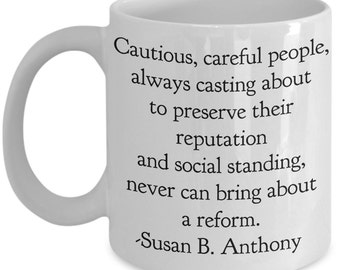 Inspirational Coffee Mug - Cautious, careful people, always casting about to preserve their reputation quote mug   - Unique gift mug