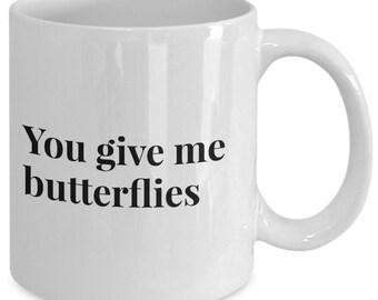 Love coffee mug - You give me Butterflies - Unique gift mug for him, her, mom, dad, kids, husband, wife, boyfriend, men, women
