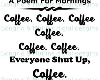 DIGITAL Coffee Morning Poem word art, svg/png/pdf/dxf - ZIP file, digital file, Cricut, Silhouette