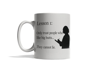 Funny mug, I like big butts, cannot lie mug,