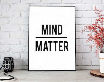 Mind Over Matter, Printable Art, Printable Decor, Instant Download Digital Print, Motivational Art, Decor, Wall Art Prints