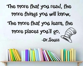 Decal - The more you read and learn (Dr Seuss)
