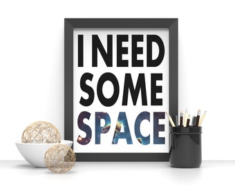 I Need Some Space, Hubble Galaxy, Nerdy Wall Art, Outer Space, Printable Art, INSTANT DOWNLOAD