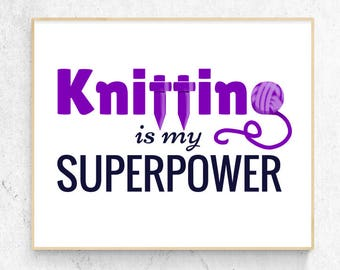 Knitting is my Superpower ~Purple~ Art Print, Instant Download Printable, Knitter Typography