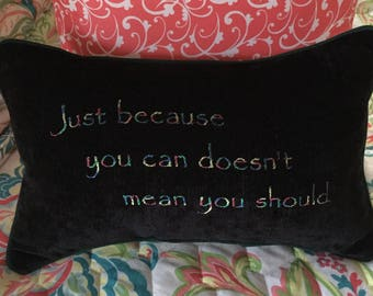 Just Because You Can Doesn't Mean You Should Acheron Dark Hunters Quote Embroidered Reversible Pillow