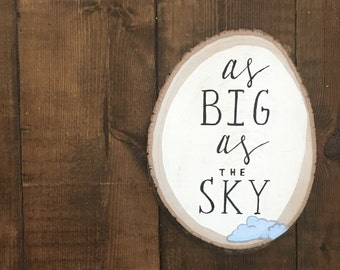 As Big As the Sky Sign