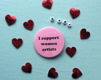 I support women artists pin badge