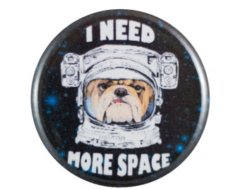 "I Need Space 1.25"" Button Pin"