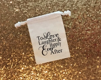 To Love Laughter & Happily Ever After Favor Bag, Wedding,Favors, Bachelorette Favors