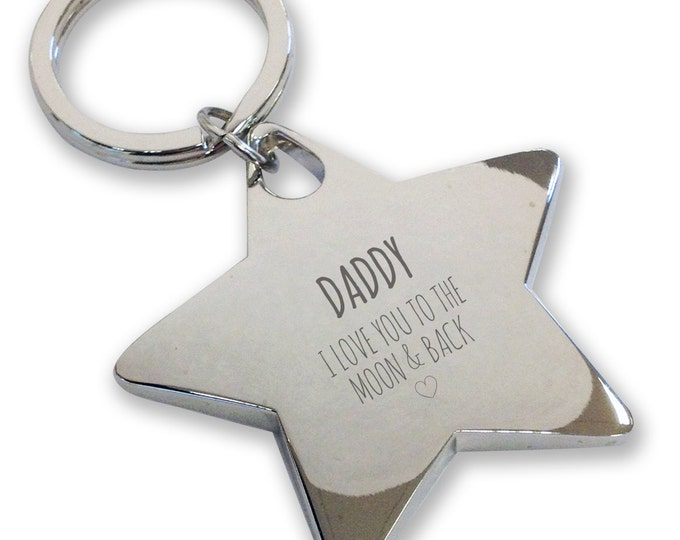 Personalised engraved DADDY DAD keyring gift, deluxe chunky star keyring. Love you to the moon and back - LM1